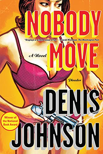 9780312429614: Nobody Move: A Novel