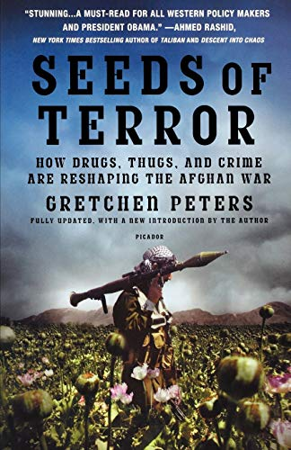 9780312429638: Seeds of Terror: How Drugs, Thugs, and Crime Are Reshaping the Afghan War