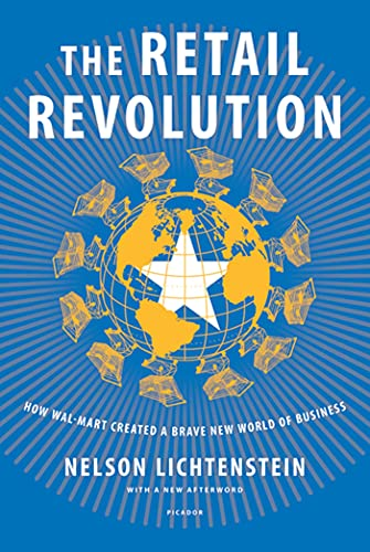 9780312429683: The Retail Revolution: How Wal-Mart Created a Brave New World of Business