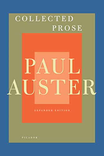9780312429928: Collected Prose: Autobiographical Writings, True Stories, Critical Essays, Prefaces, and Collaborations With Artists, and Interviews
