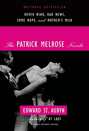 9780312429966: The Patrick Melrose Novels: Never Mind/ Bad News/ Some Hope/ Mother's Milk