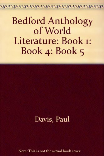 Bedford Anthology of World Literature Book 1 and Book 4 and Book 5 (0312430191) by Gary Harrison; David M. Johnson; Patricia Smith; Paul Davis