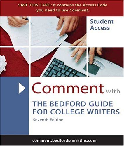 Comment for The Bedford Guide for College Writers (0312430531) by X. J. Kennedy; Dorothy M. Kennedy; Sylvia A. Holladay; Marcia F. Muth; Walter Creed