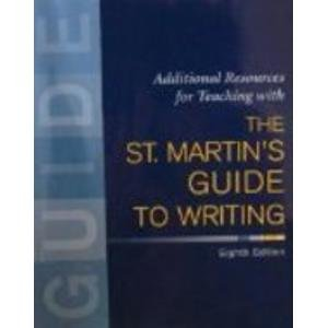 Additional Resources for Teaching with the St. Martin's Guide to Writing