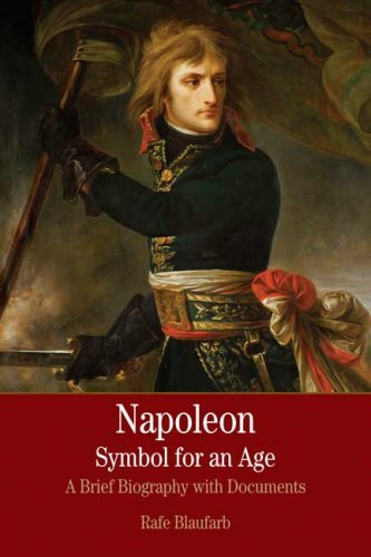 9780312431105: Napoleon: A Symbol for an Age: A Brief History with Documents (The Bedford Series in Istory and Culture)