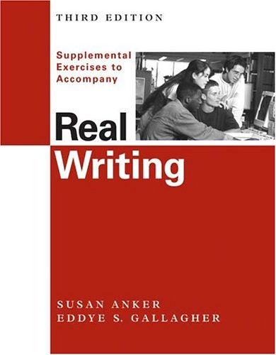 Supplemental Exercises to accompany Real Writing (031243149X) by Anker, Susan