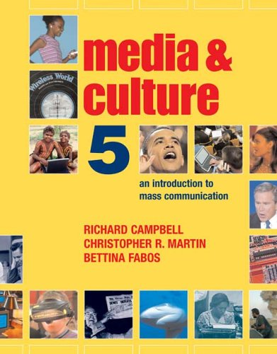Media and Culture: An Introduction to Mass: Richard Campbell, Christopher