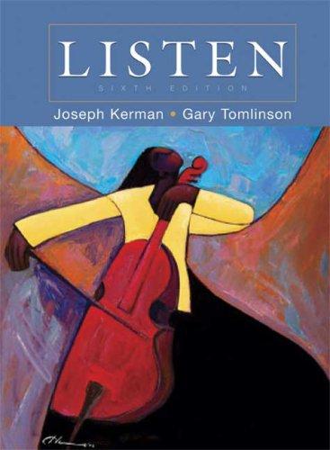 Listen, 6th Edition: Joseph Kerman, Gary