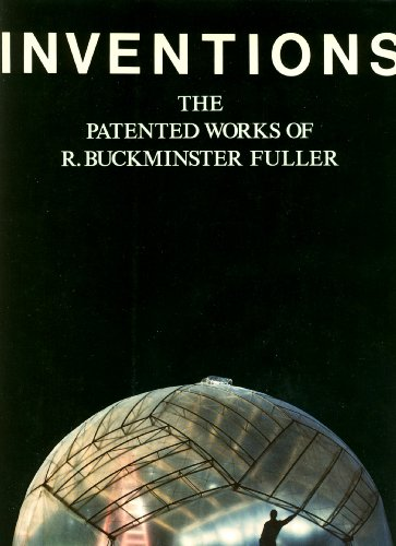 9780312434779: Inventions : the patented works of R. Buckminster Fuller