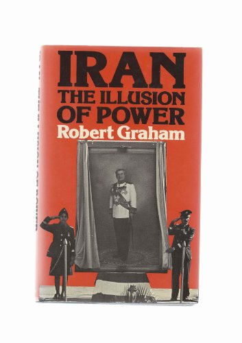 9780312435875: Iran: The Illusion of Power