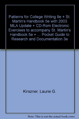 Patterns for College Writing 9e and St. Martin's Handbook 5e paper with 2003 MLA: Update and CD-Rom Electronic Exercises to accompany St. Martin's ... Pocket Guide to Research and Documentation 3e (0312437102) by Kirszner, Laurie G.; Mandell, Stephen R.; Lunsford, Andrea A.