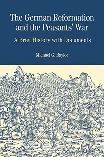 9780312437183: The German Reformation and the Peasants' War: A Brief History with Documents (Bedford Series in History & Culture (Paperback))