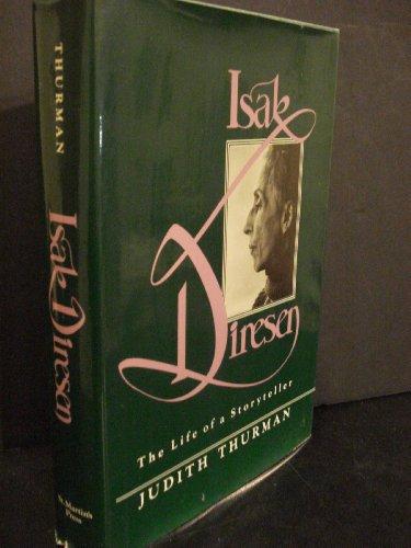 Isak Dinesen: The Life of a Storyteller: DINESEN, ISAK (Subject);THURMAN,