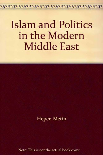 9780312437428: Islam and Politics in the Modern Middle East