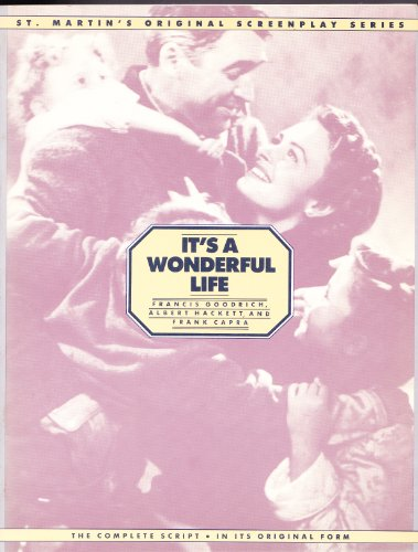 It's a Wonderful Life: From the 1946 Liberty Film, Distributed by Republic Pictures Corp. (St Martin's Original Screenplay Series) (0312439113) by Albert Hackett; Frances Goodrich; Frank Capra; Jo Swerling; Philip Van Doren Stern