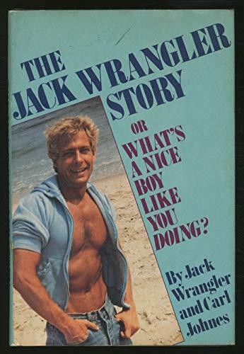 The Jack Wrangler Story: Jack Wrangler