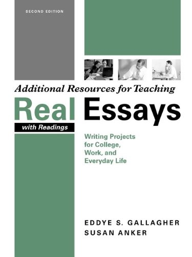 9780312440329: Additional Resources for Teaching Real Essays with Readings: Writing Projects for College, Work, and Everyday Life