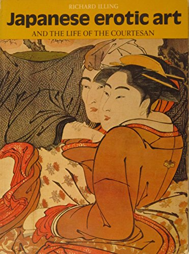 9780312440534: Japanese Erotic Art and the Life of the Courtesan (41 color plates)