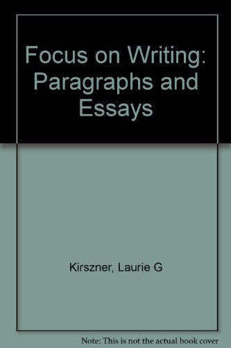 focus on writing paragraphs and essays (ed. 3) Great writing 3 : from great paragraphs to great essays 3e elena vestri solomon is currently a lecturer in the b ed program for future with a focus on.