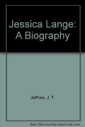 9780312442002: Jessica Lange: A Biography