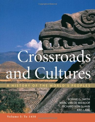 9780312442132: Crossroads and Cultures, Volume I: To 1450: A History of the World's Peoples