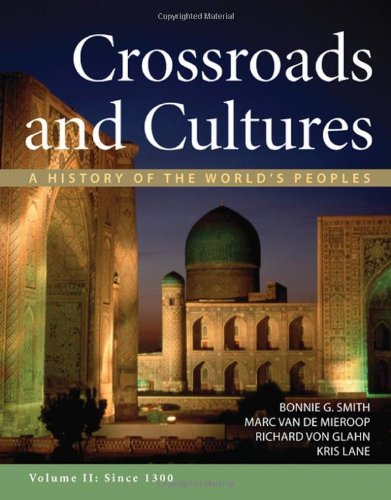 9780312442149: Crossroads and Cultures, Volume II: Since 1300: A History of the World's Peoples