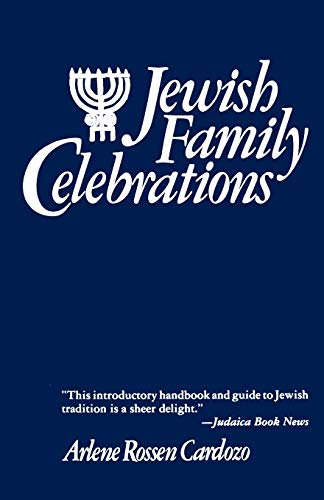 Jewish Family Celebrations: Cardozo, Arlene R.