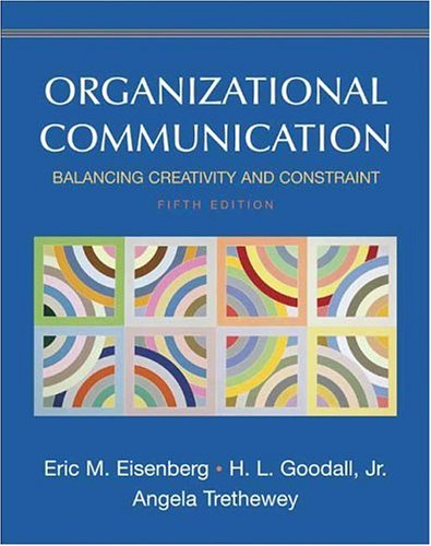 9780312442392: Organizational Communication: Balancing Creativity and Constraint
