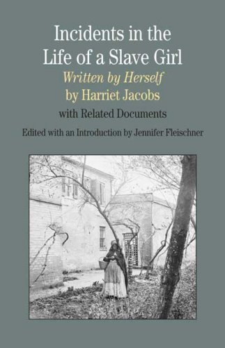 9780312442668: Incidents in the Life of a Slave Girl, Written by Herself: With Related Documents