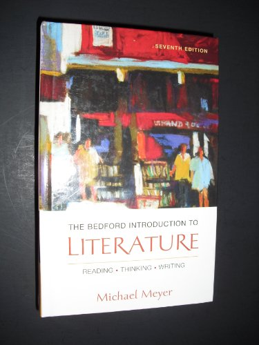 9780312443443: The Bedford Introduction to Literature: Reading, Thinking, Writing