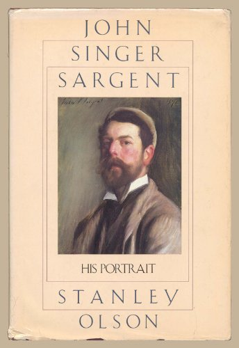 9780312444563: John Singer Sargent, His Portrait