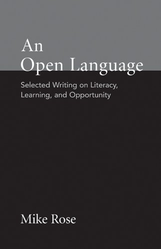 An Open Language: Selected Writing on Literacy, Learning, and Opportunity (Bedford/St. Martin's Professional Resources) (0312444745) by Rose, Mike