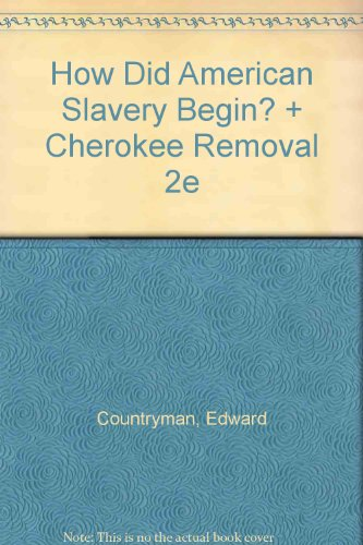 How Did American Slavery Begin? & Cherokee Removal 2e (0312444818) by Edward Countryman; Theda Perdue; Michael D. Green