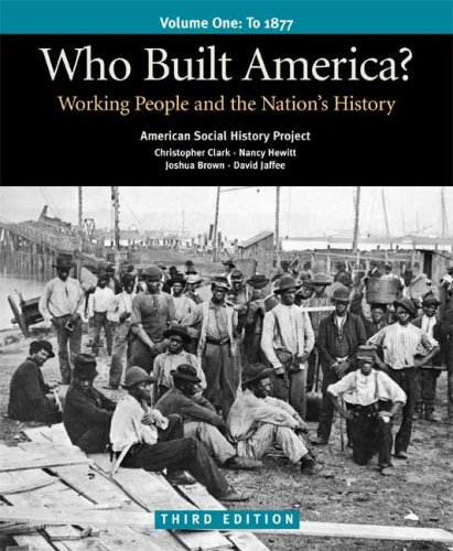 Who Built America? Vol. 1: Working People: American Social History
