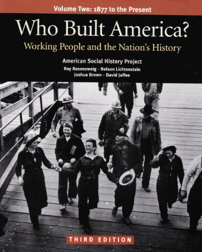 9780312446925: Who Built America? Volume 2: 1865 to the Present; Working People and the Nation's History