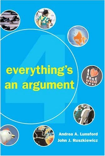 Everythings An Argument 4th Edition 9780312447496 Everything's an Argument's unique, student-centered approach to teaching argument has made it the best-selling brief argument text on th