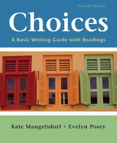 9780312447809: Choices: A Basic Writing Guide with Readings