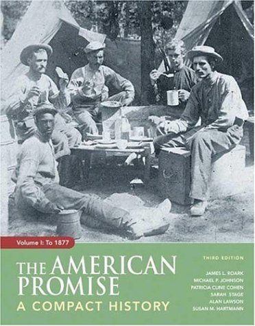 The American Promise: A Compact History, Volume: James L. Roark,
