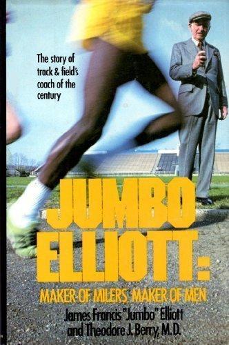 9780312448547: Jumbo Elliott: Maker of Milers, Maker of Men