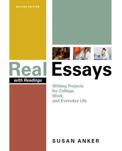 9780312449001: Real Essays with Readings: Writing Projects for College, Work, and Everyday Life