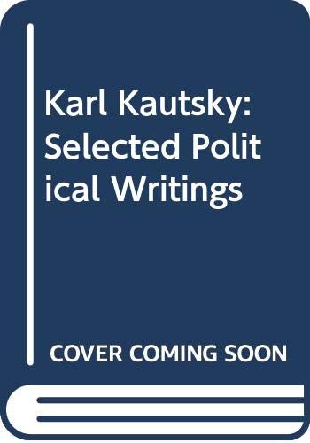 9780312450755: Karl Kautsky: Selected Political Writings
