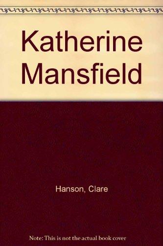 Katherine Mansfield: Hanson, Clare, Gurr,