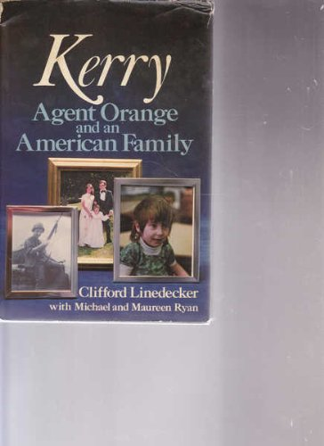 Kerry: Agent Orange and an American Family (0312451121) by Clifford L. Linedecker; Michael Ryan; Maureen Ryan