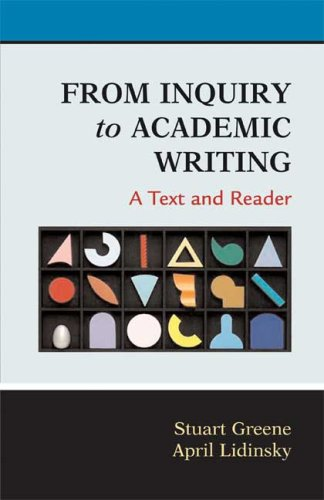 9780312451653: From Inquiry to Academic Writing: A Text and Reader