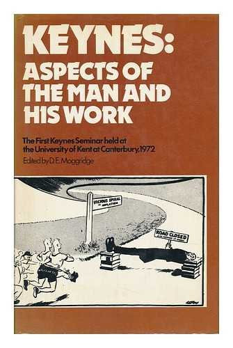 Keynes: Aspects of the Man and His: D. E. Moggridge