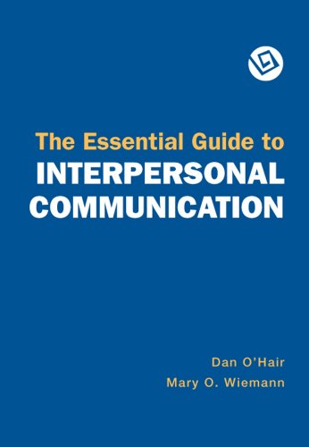 The Essential Guide to Interpersonal Communication: Dan O'Hair