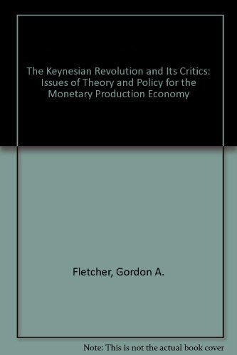 9780312452605: The Keynesian Revolution and Its Critics: Issues of Theory and Policy for the Monetary Production Economy
