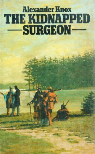 9780312452728: The Kidnapped Surgeon