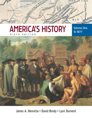 America's History, Volume One: To 1877, Sixth: James A. Henretta,