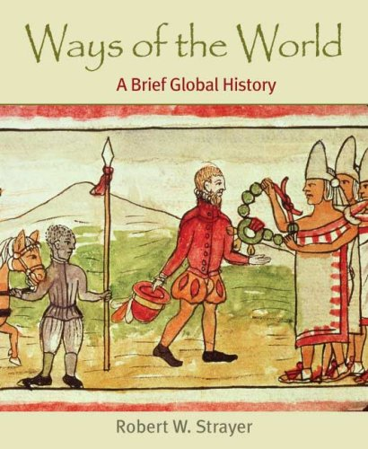 9780312452872: Ways of the World: A Brief Global History
